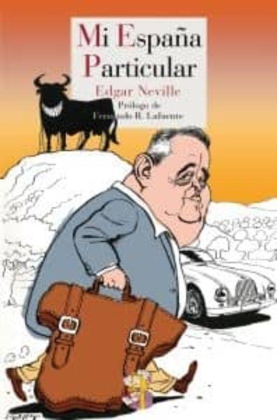 Mi España particular. Guía arbitraria de los caminos turísticos y gastronómicos