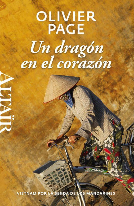 Un dragón en el corazón. Vietnam por la senda de los mandarines