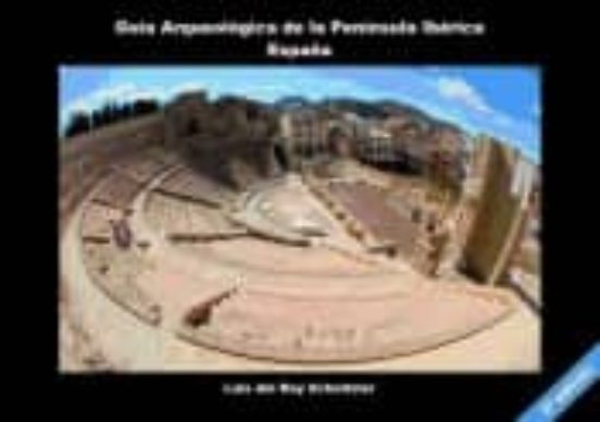 Guía arqueológica de la Península Ibérica. España