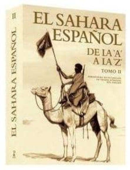 El Sáhara español de la A a la Z. Tomo II
