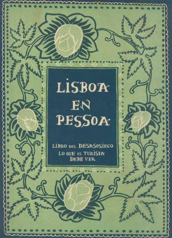 Lisboa en Pessoa. Libro del desasosiego, lo que el turista debe ver