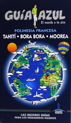 Polinesia Francesa. Tahiti, Bora bora, Moorea
