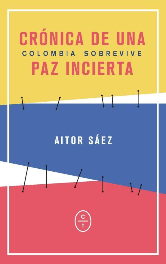 Crónica de una paz incierta, Colombia sobrevive
