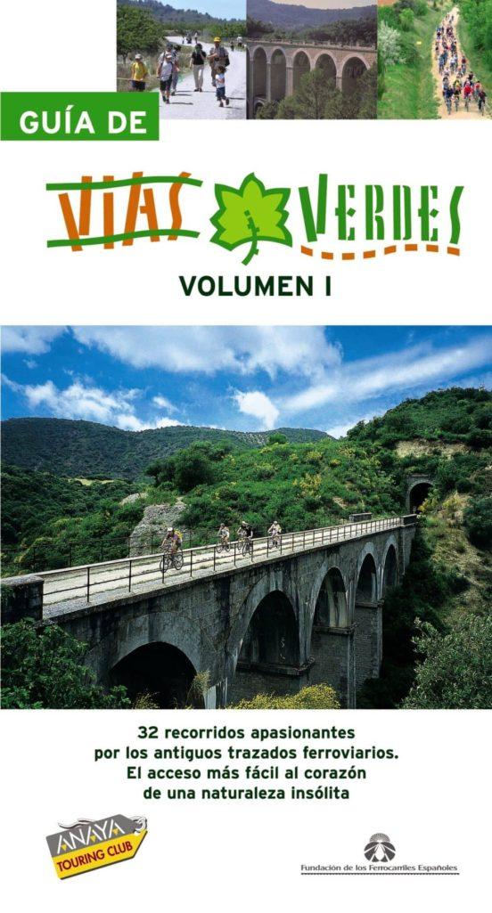 Guía de vías verdes. Volumen 1