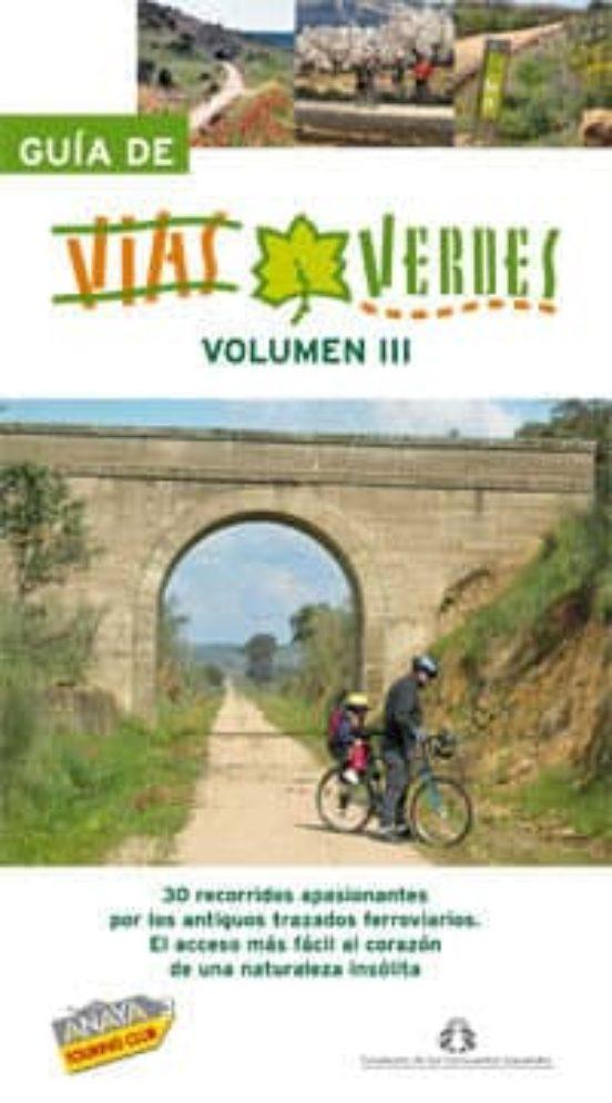 Guía de vías verdes. Volumen 3