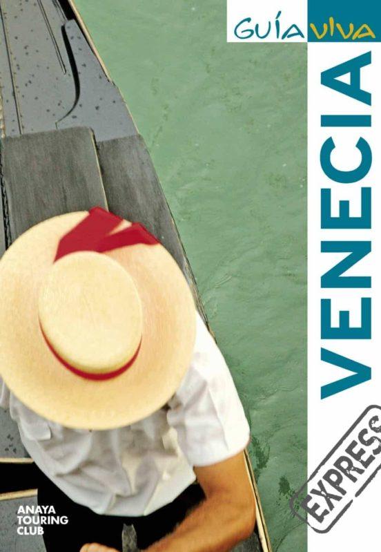 Venecia Guía viva express 2012
