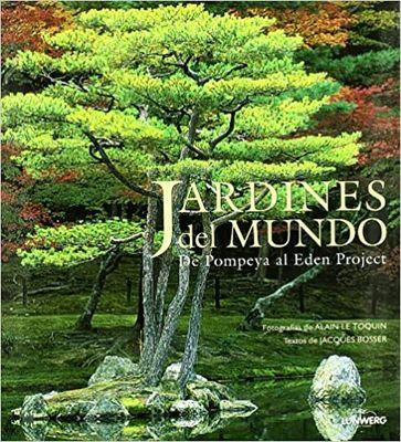 Jardines del mundo. De Pompeya al Eden Project