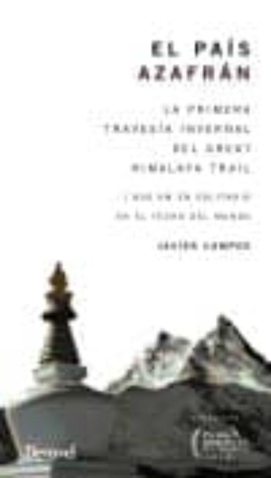 El país azafrán. La primera travesía invernal del Great Himalaya Trail