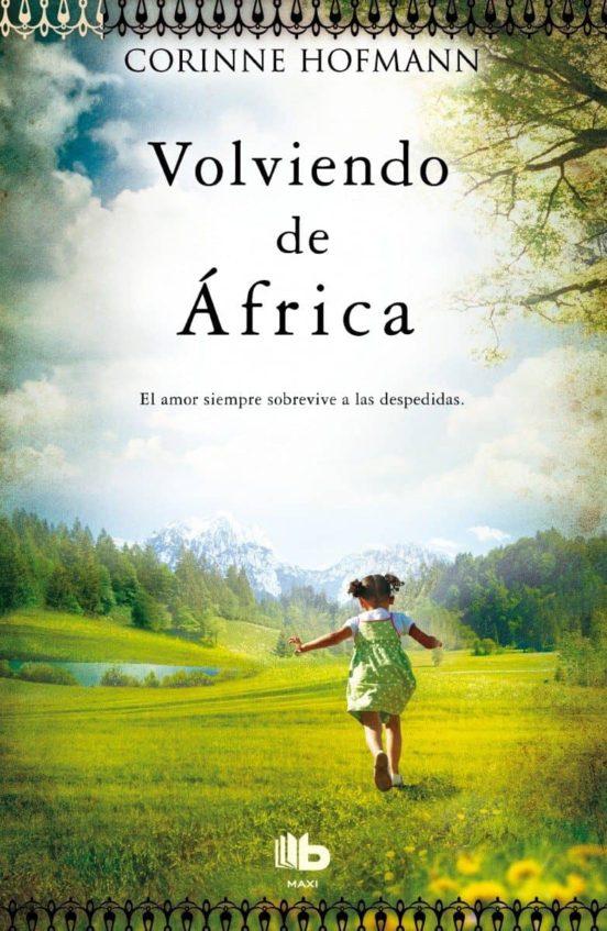 Volviendo de Africa. El amor siempre sobrevive a las despedidas