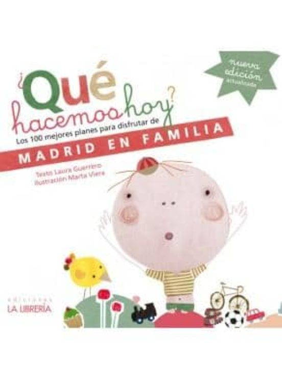 ¿Qué hacemos hoy? Los 100 mejores planes para disfrutar de Madrid en familia.