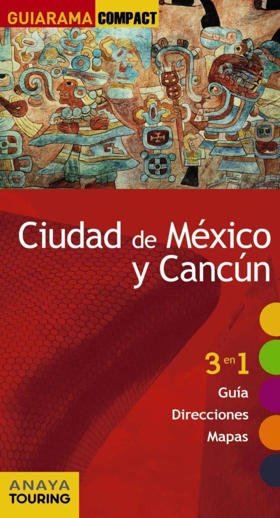 Ciudad de México y Cancún Guiarama Compact 2017