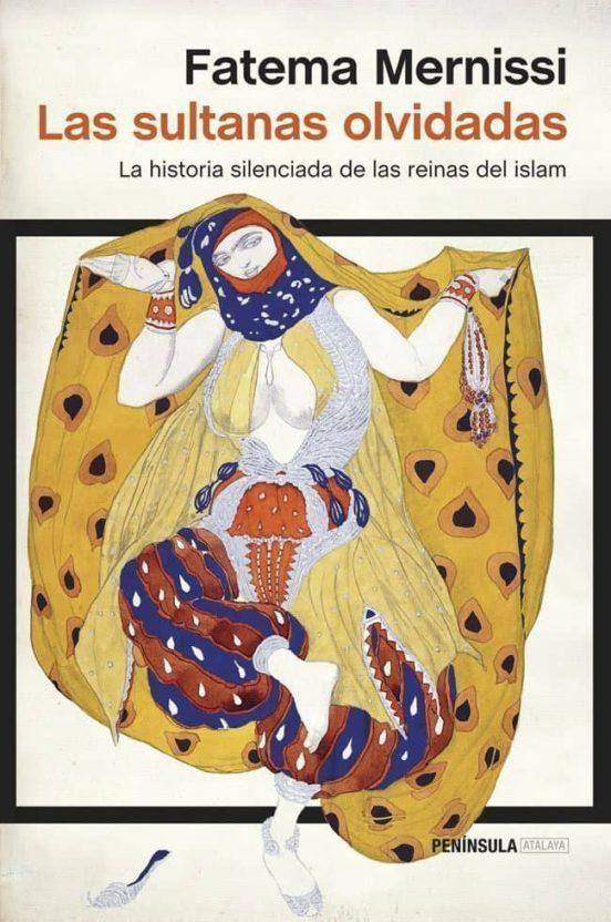 Las sultanas del Islam. La historia silenciada de las reinas del islam