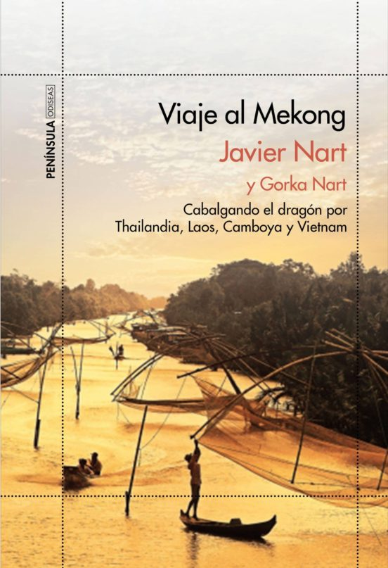 Viaje al Mekong. Cabalgando el dragón por Tailandia, Laos, Camboya y Vietnam