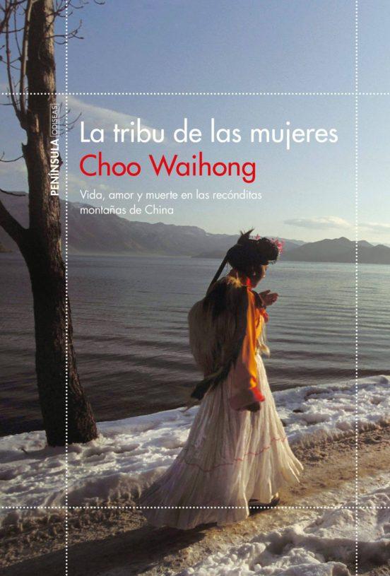 La tribu de las mujeres. Vida, amor y muerte en las recónditas montañas de China