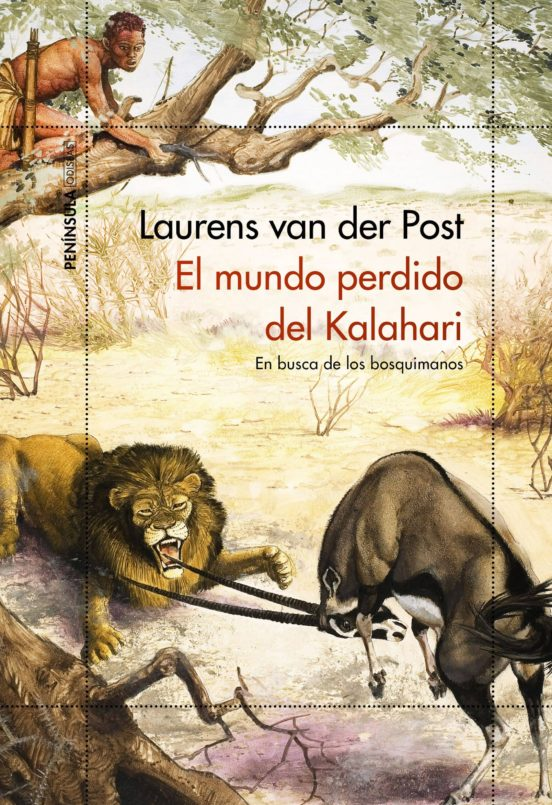 El mundo perdido del Kalahari. En busca de los bosquimanos