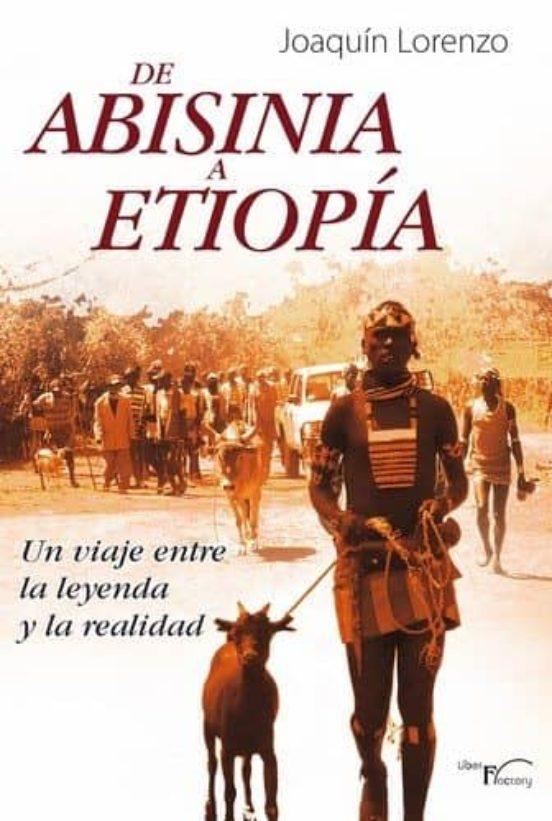 De Abisinia a Etiopía. Un viaje entre la leyenda y la realidad