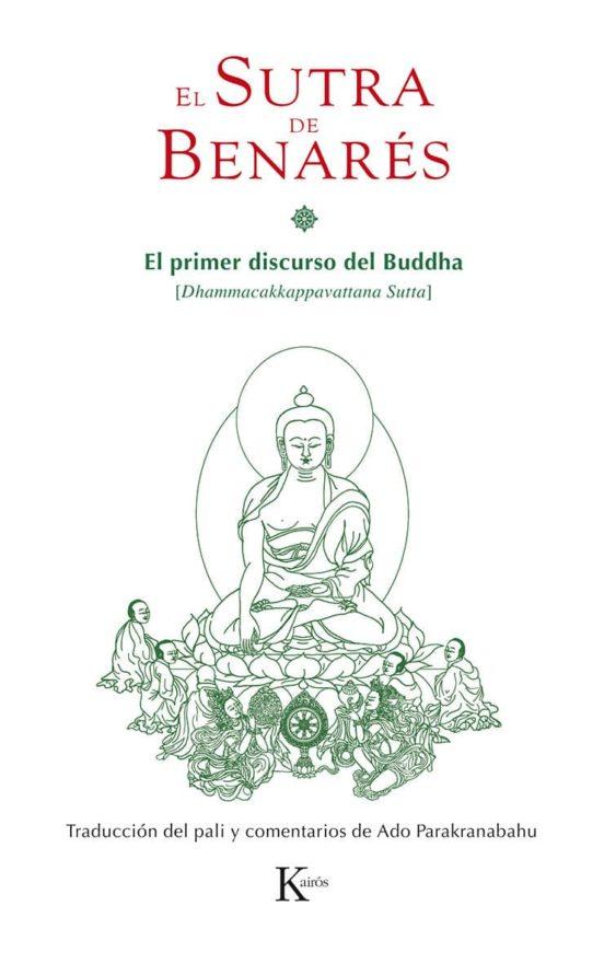 El Sutra de Benarés. El primer discurso del Buddha
