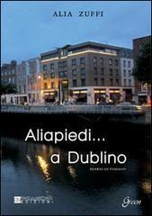 Aliapiedi... a Dublino. Diario di viaggio